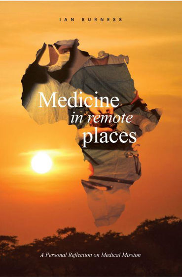 Picture of MEDICINE IN REMOTE PLACES: A Personal Reflection on Medical Mission PB