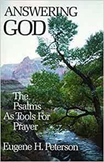 Picture of ANSWERING GOD: The Psalms As Tools For Prayer PB