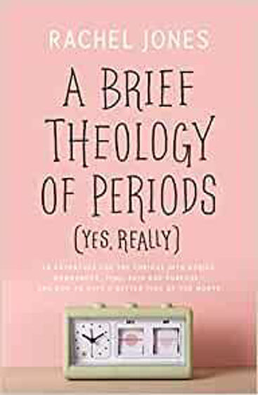 Picture of BRIEF THEOLOGY OF PERIODS: YES REALLY PB