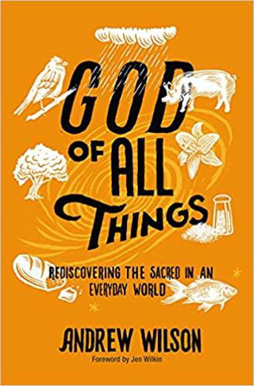 Picture of GOD OF ALL THINGS: Rediscovering the Sacred in an Everyday World PB