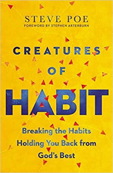 Picture of CREATURES OF HABIT: Breaking the Habits Holding You Back from God's Best PB