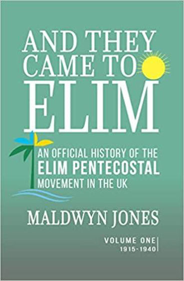 Picture of AND THEY CAME TO ELIM: VOLUME 1: An Official History of the Elim Pentecostal Movement in the UK PB