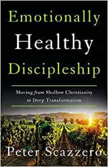 Picture of EMOTIONALLY HEALTHY DISCIPLESHIP: Moving from Shallow Christianity to Deep Transformation PB