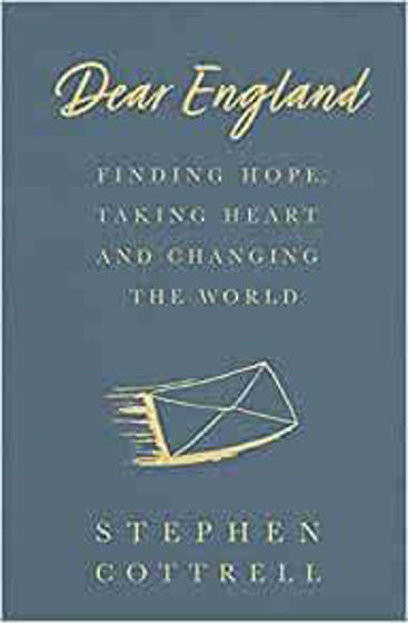 Picture of DEAR ENGLAND: Finding Hope, Taking Heart and Changing the World HB