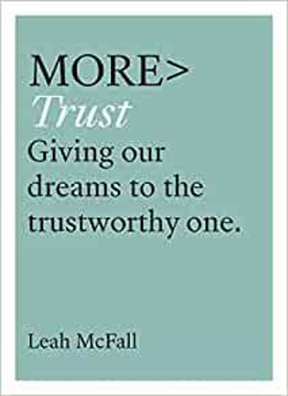 Picture of MORE TRUST: Trusting Our Dreams to the Trustworthy One PB