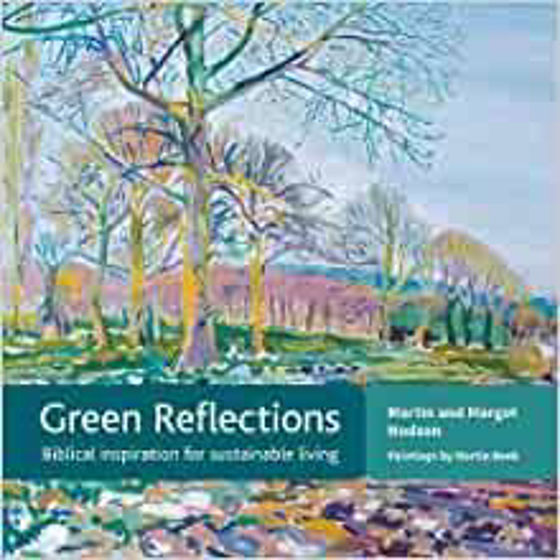 Picture of GREEN REFLECTIONS: Biblical Inspiration for Sustainable Living PB