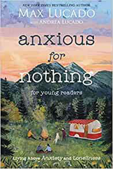 Picture of ANXIOUS FOR NOTHING FOR YOUNG READERS: Living Above Anxiety and Loneliness PB