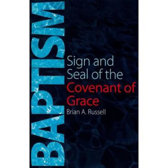 Picture of BAPTISM- SIGN & SEAL OF THE COVENANT PB