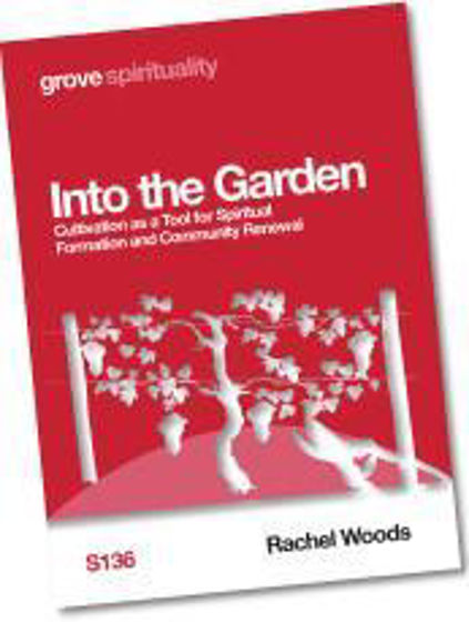 Picture of GROVE- INTO THE GARDEN: Cultivation as a Tool for Spiritual Formation and Community Renewal PB