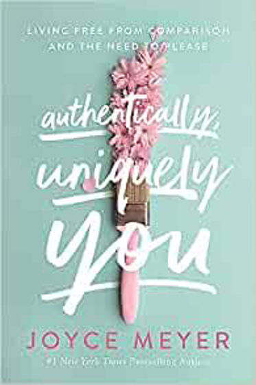 Picture of AUTHENTICALLY UNIQUELY YOU: Living Free from Comparison and the Need to Please PB